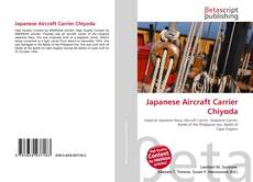 Bookcover of Japanese Aircraft Carrier Chiyoda