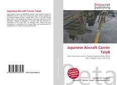 Bookcover of Japanese Aircraft Carrier Taiyō