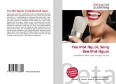 Bookcover of Yeu Mot Nguoi, Song Ben Mot Nguoi