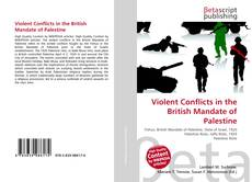 Bookcover of Violent Conflicts in the British Mandate of Palestine