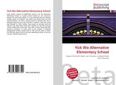 Bookcover of Yick Wo Alternative Elementary School