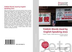 Bookcover of Yiddish Words Used by English-Speaking Jews