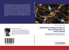 Copertina di Epigenetic Programming of Stress Response in  Avian Model
