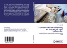 Buchcover von Studies on Pulsatile delivery of meloxicam solid deispersion