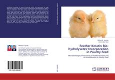 Bookcover of Feather Keratin Bio-hydrolysates' Incorporation in Poultry Feed