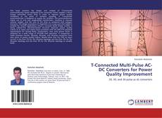 Capa do livro de T-Connected Multi-Pulse AC-DC Converters for Power Quality Improvement