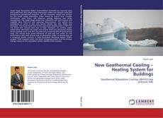 Bookcover of New Geothermal Cooling – Heating System for Buildings