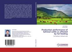 Portada del libro de Production performance of Sahiwal cattle as affected by fat feeding