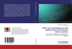 Effect of e-marketing on the performance of financial service sectors的封面