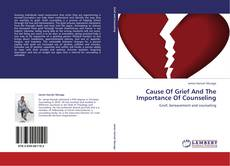 Bookcover of Cause Of Grief And The Importance Of Counseling