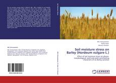 Bookcover of Soil moisture stress on Barley (Hordeum vulgare L.)