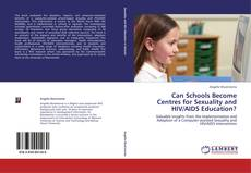 Copertina di Can Schools Become Centres for Sexuality and HIV/AIDS Education?