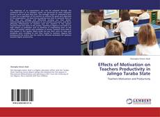 Bookcover of Effects of Motivation on Teachers Productivity in Jalingo Taraba State