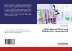 Bookcover of Fabrication of Metal and Metal oxides Nanomaterial