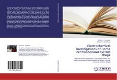 Electrochemical investigations on some central nervous system drugs的封面