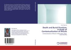 Bookcover of Death and Burial Practices: A Study of Contextualization of Rituals