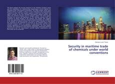 Bookcover of Security in maritime trade of chemicals under world conventions