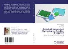 Bookcover of Optical Admittance Loci Monitoring for Thin Film Deposition
