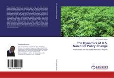 Capa do livro de The Dynamics of U.S. Narcotics Policy Change