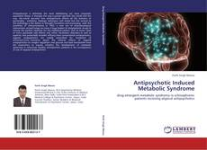 Portada del libro de Antipsychotic Induced Metabolic Syndrome