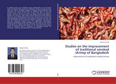 Bookcover of Studies on the improvement of traditional smoked shrimp of Bangladesh