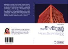 Borítókép a  Effect of Damping in Bearings for Base Isolated Buildings - hoz
