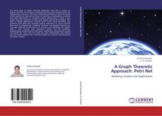 Bookcover of A Graph Theoretic Approach: Petri Net