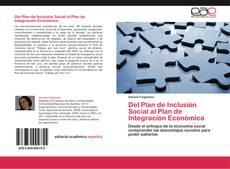 Bookcover of Del Plan de Inclusión Social al Plan de Integración Económica