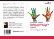 Couverture de Marketing Social para la Prevención de Riesgo Infantil