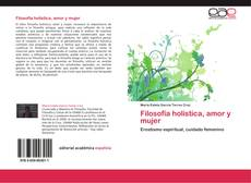 Capa do livro de Filosofía holística, amor y mujer