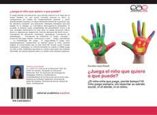 Bookcover of ¿Juega el niño que quiere o que  puede?