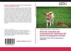 Bookcover of Cría de vaquillas de reemplazo en sistemas de leche en pequeña escala