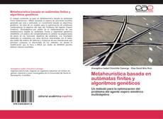 Bookcover of Metaheurística basada en autómatas finitos y algoritmos genéticos