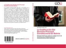Portada del libro de La Codificación Del Derecho Procesal Constitucional En Bolivia