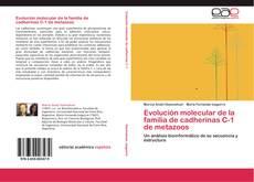 Evolución molecular de la familia de cadherinas C-1 de  metazoos的封面
