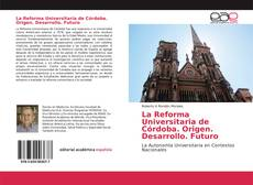 Portada del libro de La Reforma Universitaria de Córdoba. Origen. Desarrollo. Futuro