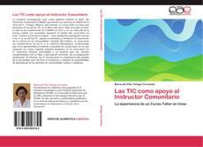Bookcover of Las TIC como apoyo al Instructor Comunitario