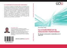 Bookcover of La creatividad en la educación matemática