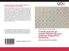 Portada del libro de Transformación de Jordan-Wigner 2D para sistemas magnéticos frustrados