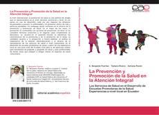 Borítókép a  La Prevención y Promoción de la Salud en la Atención Integral - hoz
