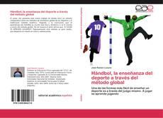 Bookcover of Hándbol, la enseñanza del deporte a través del método global