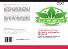 Producción de Café Orgánico y Desarrollo Regional的封面