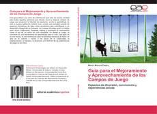 Bookcover of Guía para el Mejoramiento y Aprovechamiento de los Campos de Juego