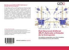 Bookcover of Red Neuronal Artificial (MLP) Aplicada al Estudio de la Corrupción