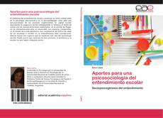 Copertina di Aportes para una psicosociología del entendimiento escolar