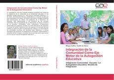 Portada del libro de Integración de la Comunidad Como Eje Motor de la Autogestión Educativa