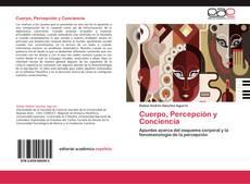 Bookcover of Cuerpo, Percepción y Conciencia