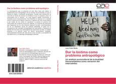 Portada del libro de Dar la lástima como problema antropológico