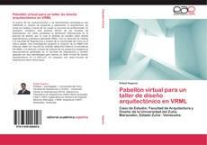 Pabellón virtual para un taller de diseño arquitectónico en VRML的封面