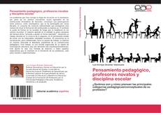 Copertina di Pensamiento pedagógico, profesores novatos y disciplina escolar